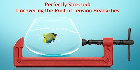 Relief & Uncovering the Root of Tension Headaches - Free Webinar tickets