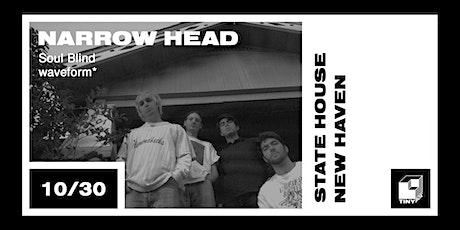 Narrow Head, Soul Blind, waveform* tickets