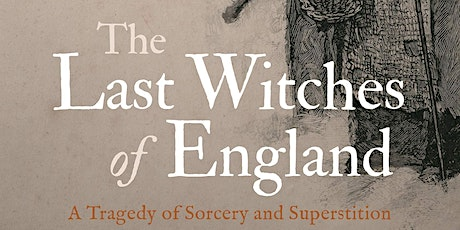 """""""The Last Witches of England"""" with historian John Callow tickets"""