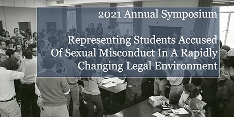 Annual Symposium: RepresentingStudents Accused ofSexual Misconduct tickets