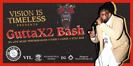 Vision Is Timeless presents GuttaX2 Bash tickets