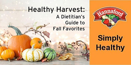 Healthy Harvest: A Dietitian's Guide to Fall Favorites tickets