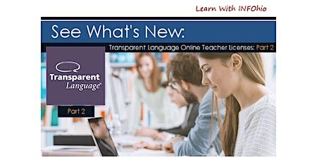 See What's New: Transparent Language Online Teacher Licenses: Part 2 tickets
