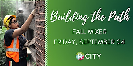 Build the Path: R CITY Fall Mixer tickets