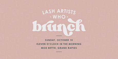 Lash Artists who Brunch tickets