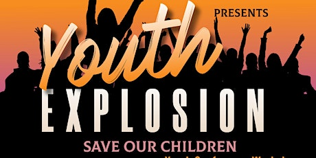 2021 Save our Children Youth Explosion  Weekend tickets