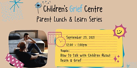 Parent Lunch & Learn Series - How To Talk with Children About Death & Grief tickets
