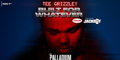 """TEE GRIZZLEY + JACKBOY  """"Built For Whatever Tour"""" - Worcester, MA tickets"""