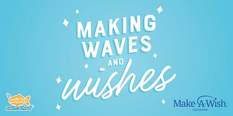 Making WAVES and WISHES! Make-A-Wish Event tickets