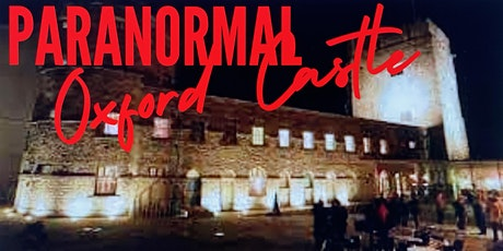 Oxford Castle Ghost Hunt - Castle and Prison Paranormal Event. tickets