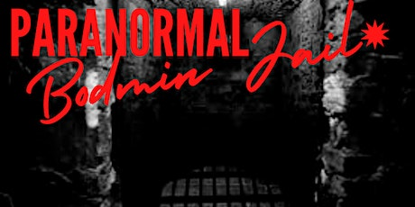 Cornwall Ghost Hunt.Bodmin Jail Paranormal Event with Sharon Psychic Medium tickets