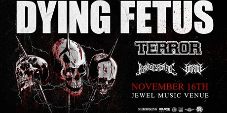 DYING FETUS & TERROR with Brand of Sacrifice & Vitriol tickets