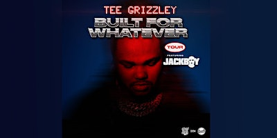Tee Grizzley: Built for Whatever Tour
