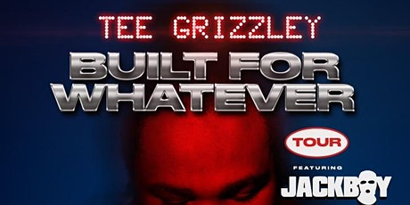 Tee Grizzley   Built for Whatever Tour tickets