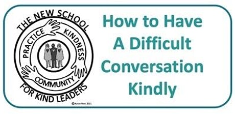 How to Have a Difficult Conversation Kindly tickets