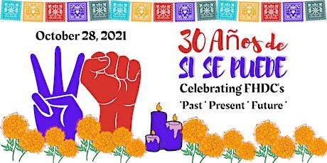 """FHDC's 30 year anniversary: 30 Años de """"Si se puede"""" tickets"""