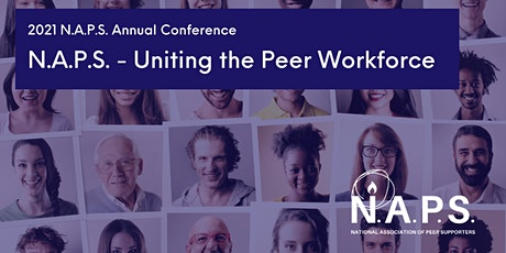 N.A.P.S. - Uniting the Peer Workforce 2021 Annual Conference tickets