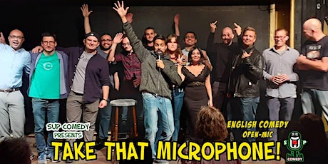 Take That Microphone! - English Comedy Open-Mic #4 Tickets