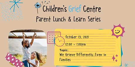 Parent Lunch & Learn Series - We Grieve Differently…Even in Families tickets