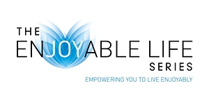 The Enjoyable Life Series: Love: Stop, Start &...