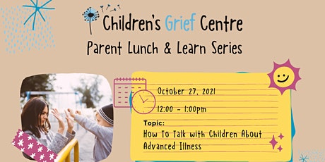 Lunch & Learn Series - How To Talk with Children About Advanced Illness tickets