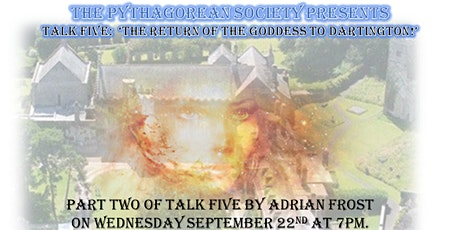The Return of the Goddess to Dartington -  part 2 of talk 5 tickets