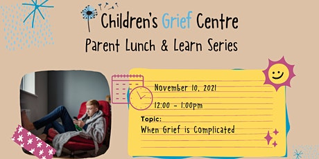 Parent Lunch & Learn Series - When Grief is Complicated tickets