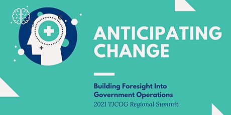 Anticipating Change: 2021 Regional Summit tickets