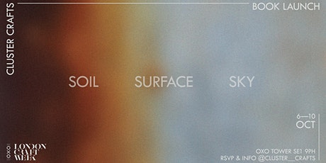 """Cluster Crafts Presents  """"Soil, Surface, Sky""""  Book Launch tickets"""