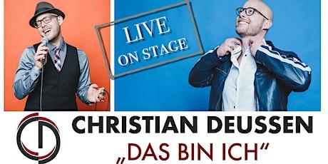 """Christian Deussen - """"DAS BIN ICH"""" Tickets"""