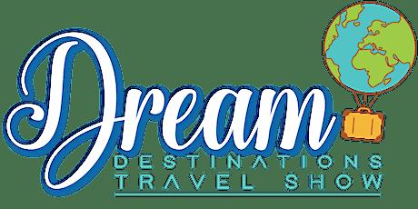 Dream Destinations Fall 2021 Travel Show tickets