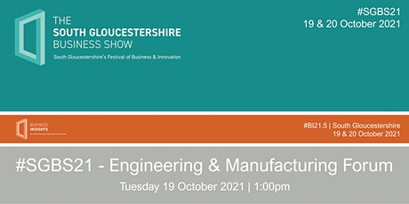 #SGBS21 - Engineering & Manufacturing Forum tickets