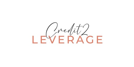 Credit2Leverage The Masterclass tickets