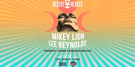 Desert Hearts Takeover featuring w/ Mikey Lion & Lee Reynolds tickets