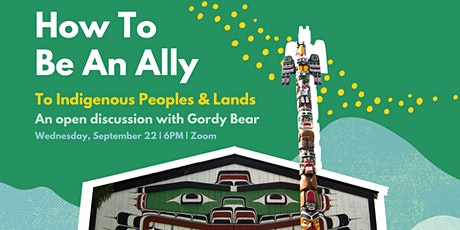 How To Be An Ally To Indigenous Peoples and Lands: tickets