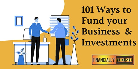 101 Ways to Get Funding for your Business & Investments tickets
