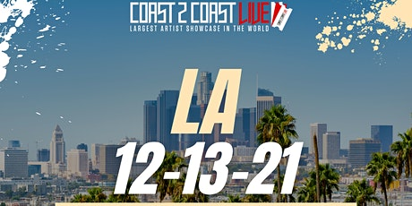 Coast 2 Coast LIVE Artist Showcase Los Angeles - Artists Win $50K tickets