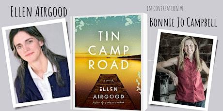 Ellen Airgood Presents: Tin  Camp Road with Bonnie Jo Campbell tickets