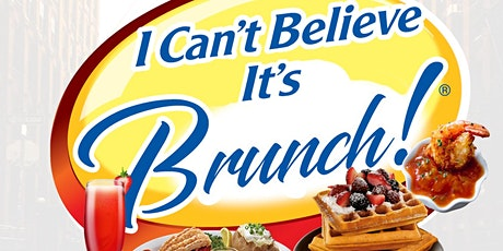 I CAN'T BELIEVE ITS BRUNCH! • 2 HOUR UNLIMITED MIMOSAS PLUS ONE MAIN COURSE tickets