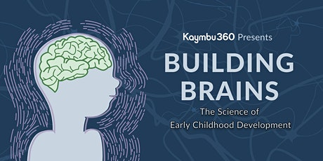 Building Brains: The Science of Early Childhood Development tickets