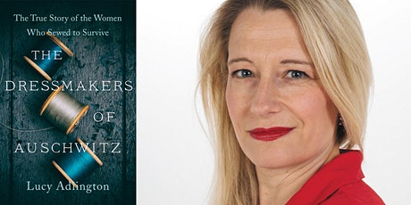 The Dressmakers of Auschwitz- A Talk with Historian Lucy Adlington tickets