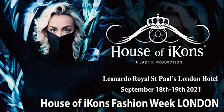 House of iKons Fashion Week LONDON September 18 & 19th 2021 tickets