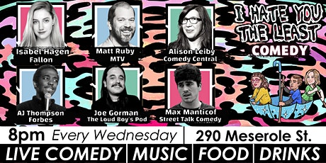 I Hate You The Least Comedy: Outdoor Bar Stand-Up Show tickets
