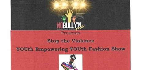 Stop the Violence YOUth Empowering YOUth Fashion Show tickets