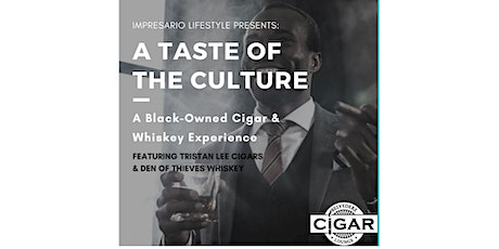 A Taste of The Culture: A Black-Owned Cigar & Whiskey Experience tickets