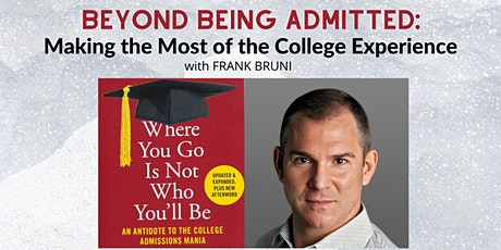 Beyond Being Admitted: Making the Most of the College Experience tickets