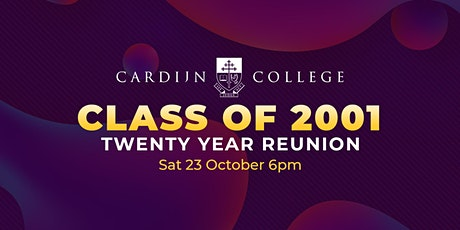 Cardijn College Class of 2001 Twenty Year Reunion tickets