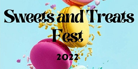 Sweets and Treats Fest 2022 tickets