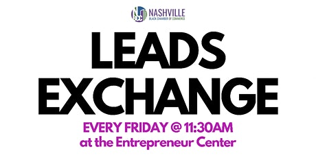 LEADS EXCHANGE with The Nashville Black Chamber tickets