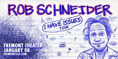 Rob Schneider: I Have Issues Tour tickets